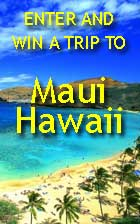 Win a trip to Maui - No purchase Required!